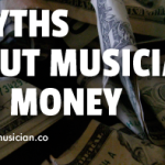 3 Myths About Musicians and Money