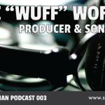 "SMP 003: Mike ""Wuff"" Wofford: Producer and Songwriter"