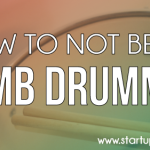 How To Not Be a Dumb Drummer