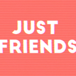 Just Friends: Song of the Week + Free Chart!