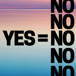 """Every Yes = 5 """"No's"""""""
